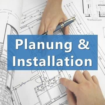 Planung & Installation